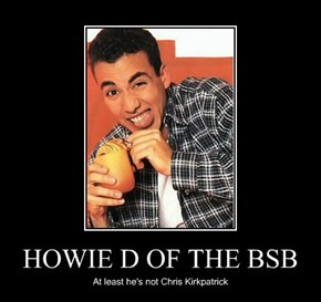 HOWIE D OF THE BSB