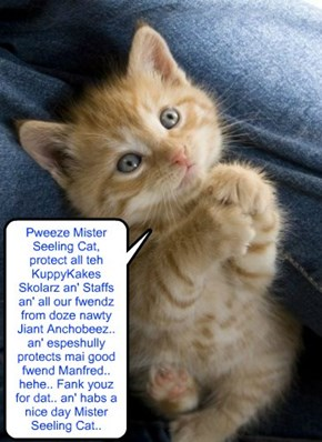 Wiff teh KKPS/Giant Anchoobee War approaching eber closer, Skolar Tiny Tina prays for help from Ceiling Cat..