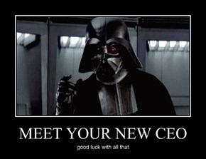 MEET YOUR NEW CEO
