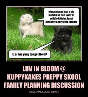 LUV IN BLOOM @  KUPPYKAKES PREPPY SKOOL FAMILY PLANNING DISCUSSION