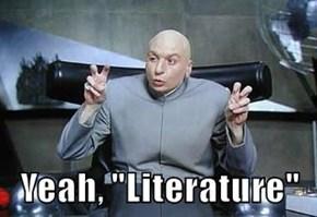 """Yeah, """"Literature"""""""