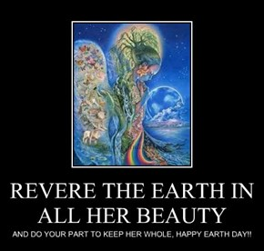 REVERE THE EARTH IN ALL HER BEAUTY