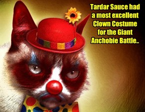 Tardar Sauce had a most excellent Clown Costume for the Giant Anchobie Battle..