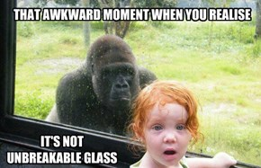 THAT AWKWARD MOMENT WHEN YOU REALISE