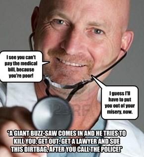 Doctor Jerk is a sociopath! XD
