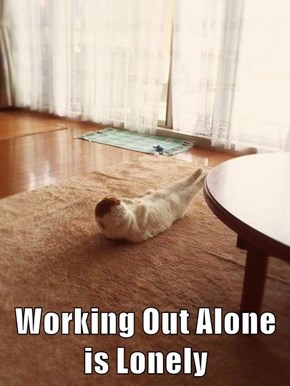 Working Out Alone is Lonely