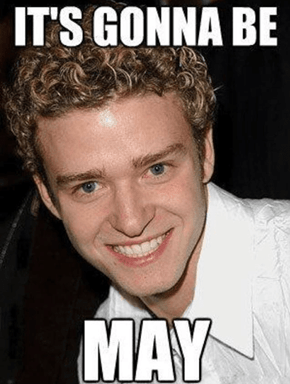 Like It Happens Every April 30, #ItsGonnaBeMay
