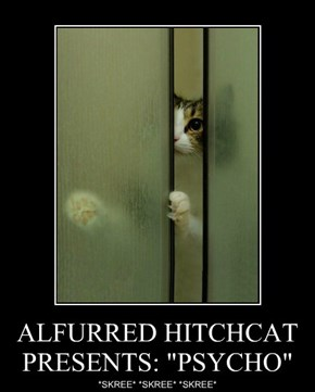 "ALFURRED HITCHCAT PRESENTS: ""PSYCHO"""