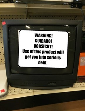 WARNING! CUIDADO! VORSICHT! Use of this product will get you into serious debt.