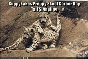 Kuppykakes Preppy Skool Career Day                                            Tail Signaling