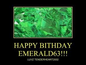 HAPPY BITHDAY EMERALD63!!!