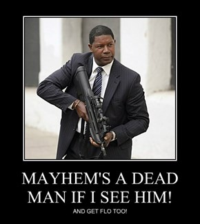 MAYHEM'S A DEAD MAN IF I SEE HIM!