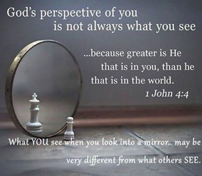 What YOU see when you look into a mirror.. may be very different from what others SEE.