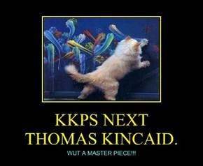 KKPS NEXT  THOMAS KINCAID.