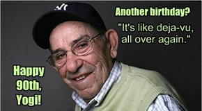 """I never said most of the things I said."" ~ Yogi Berra"