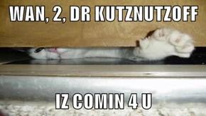 WAN, 2, DR KUTZNUTZOFF  IZ COMIN 4 U