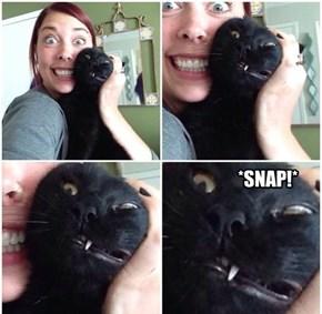 *SNAP!*