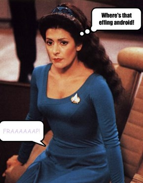 Too late, Troi finds Data's missing Whoopee Cushion