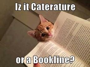 Iz it Caterature  or a Bookline?