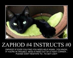 ZAPHOD #4 INSTRUCTS #0