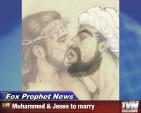 Fox Prophet News - Muhammed & Jesus to marry