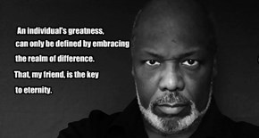 An individual's greatness,