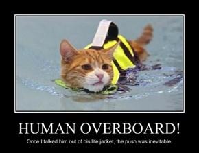 HUMAN OVERBOARD!