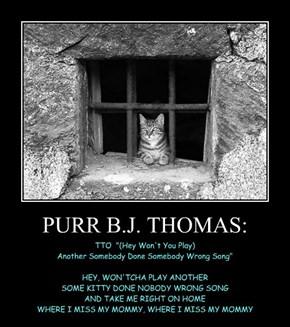 PURR B.J. THOMAS: