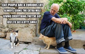 CAT PEOPLE ARE A CURIOUS LOT
