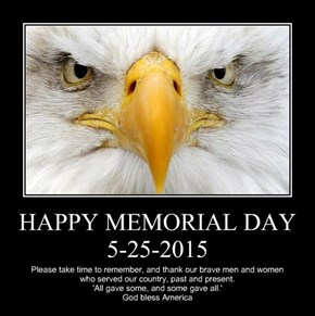 HAPPY MEMORIAL DAY 5-25-2015