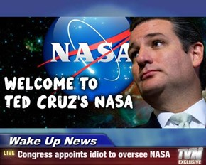 Wake Up News - Congress appoints idiot to oversee NASA