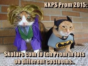 KKPS Prom 2015:  Skolars com to teh Prom in lots ob different costooms..