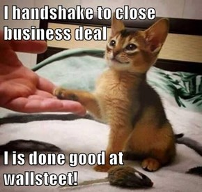 I handshake to close business deal  I is done good at wallsteet!