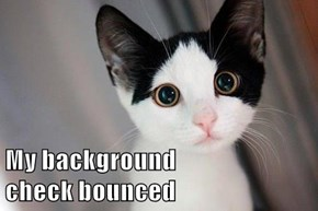 My background                               check bounced