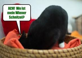 ACH!  Wo ist mein Wiener Schnitzel?
