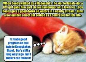 Dooby habs a good nite's sleep on hims way to KKPS..  Wiff Nemo as hiz hero an' an eggsample to follow, Dooby haz a big determinashun to succeed!