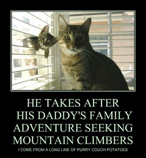 HE TAKES AFTER  HIS DADDY'S FAMILY  ADVENTURE SEEKING MOUNTAIN CLIMBERS