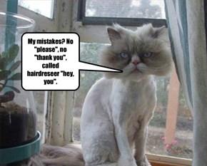 Always be nice to ur hairdresser.