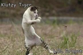Klutzy Tiger  LOL Dragon