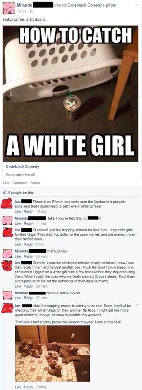 Catching the Elusive White Girl