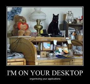 I'M ON YOUR DESKTOP