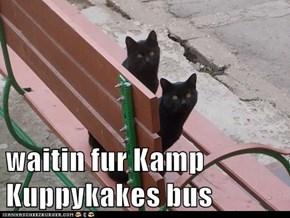waitin fur Kamp Kuppykakes bus