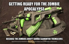 GETTING READY FOR THE ZOMBIE APOCALYPSE