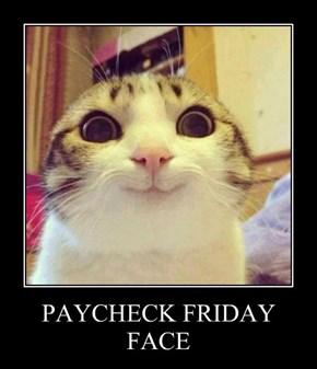 PAYCHECK FRIDAY FACE