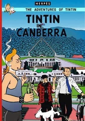 Tintin's next adventure lands him, and Captain Haddock, stuck in the Australian capital - and living rough under the hands of the Prime Minister.