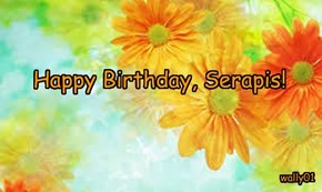 Happy Birthday, Serapis!