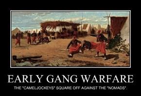 EARLY GANG WARFARE