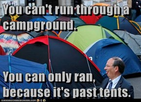 You can't run through a campground.  You can only ran, because it's past tents.