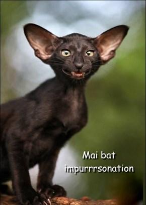 Mai bat impurrrsonation