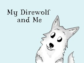 My Direwolf & Me is the Arya Stark Children's Book You'll Need, Whether You Have Kids or Not